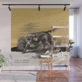 Dog quote: Life is better with a Setter Wall Mural