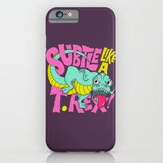 Subtle Like A T-Rex iPhone 6s Slim Case