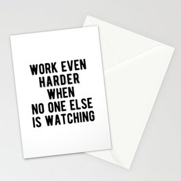Inspirational - Work Harder When No One Is Watching Stationery Cards