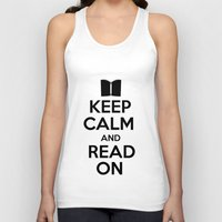 keep calm Tank Tops featuring Keep Calm by bookwormboutique