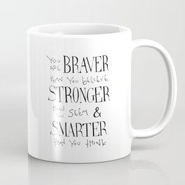 "Winnie the Pooh quote ""You are BRAVER"" Coffee Mug"
