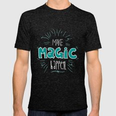 Make Magic Happen! Mens Fitted Tee Tri-Black SMALL