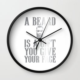 Beards Are Gifts A Beard Is A Gift Wall Clock