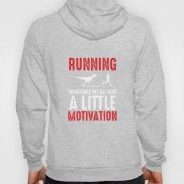 Running Sometimes We All Need A Little Motivation Funny Fitness Running Health Runner Gift Hoody