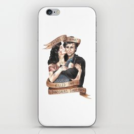 Chaos Is What Killed the Dinosaurs, Darling - Heathers iPhone Skin