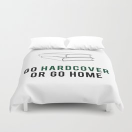 Go Hardcover or Go Home Duvet Cover