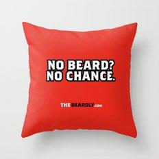 NO BEARD? NO CHANCE. Throw Pillow