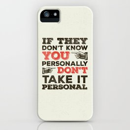 If They Don't Know You Personally iPhone Case