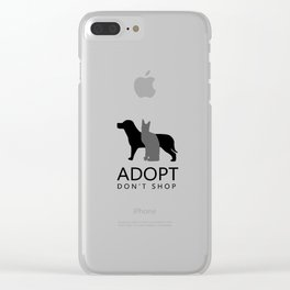ADOPT DON'T SHOP (shelter pets) Clear iPhone Case