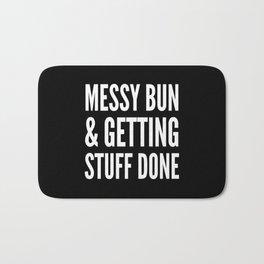 Messy Bun & Getting Stuff Done (Black & White) Bath Mat
