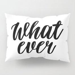 What Ever, Word Art, Inspirational Quote, Motivational Print, Wall Design, Scandinavian Design, Art Pillow Sham