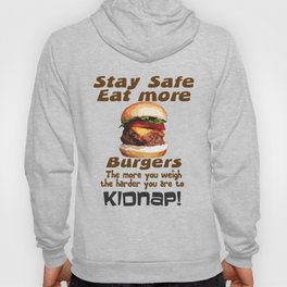 Stay Safe Eat More Burgers Hoody