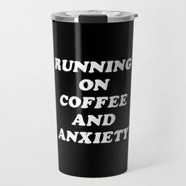 Coffee And Anxiety Travel Mug
