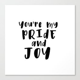 You're My Pride And Joy Canvas Print