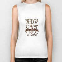 adventure is out there Biker Tanks featuring Adventure is out there by Earthlightened