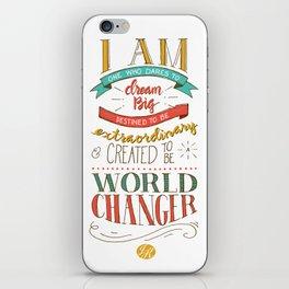 I am a World Changer! iPhone Skin
