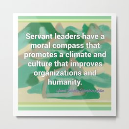 Servant Leadership and a Moral Compass Metal Print