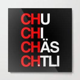 Chuchichäschtli Metal Print