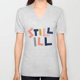 Still Ill Unisex V-Neck