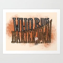 Who Runs Bartertown Art Print