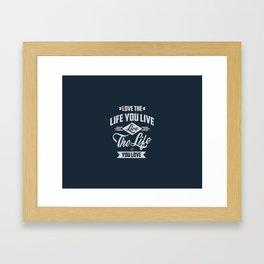 Love The Life - Motivation Framed Art Print