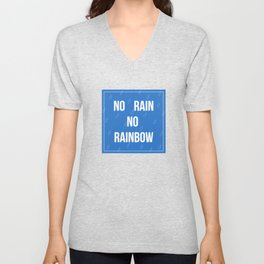 No Rain No Rainbow Unisex V-Neck