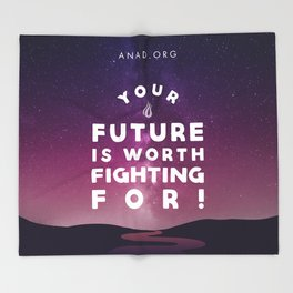 Your Future Is Worth Fighting For! Throw Blanket