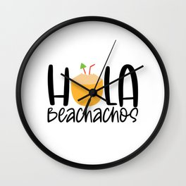 Hola beachachos Wall Clock