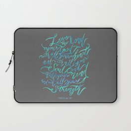 Love the Lord - Mark 12:30 Laptop Sleeve