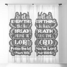 Psalm 150:6 Sheer Curtain