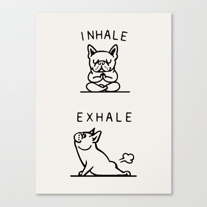 Inhale Exhale Frenchie Leinwanddruck