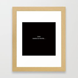 love needs no words... Framed Art Print