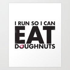 Run to Eat Doughnuts Art Print