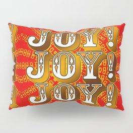 Joy! Joy! Joy! Pillow Sham