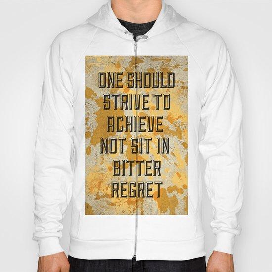 One Should Strive... Hoody