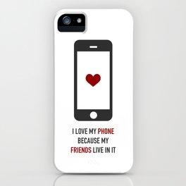 I love my phone iPhone Case
