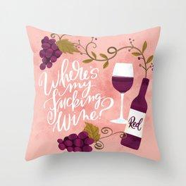 Where's My Fucking Wine? Throw Pillow