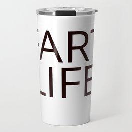 Fart Life Travel Mug