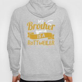 My Brother Is A Rottweiler Hoody