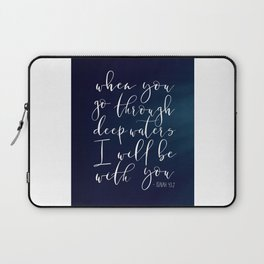 When You Go Through Deep Waters I Will Be With You,Isaiah 43:2,BIBLE PRINT,BIBLE Verse,Bible Cover,S Laptop Sleeve