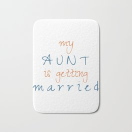 My Aunt Is Getting Married - Funny Wedding design and Gift Bath Mat