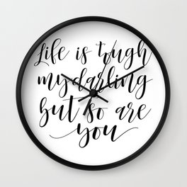 DARLING GIFT IDEA, Life Is Tough My Darling But So Are You,Sarcasm Quote,Humorous Gift,Funny Print Wall Clock