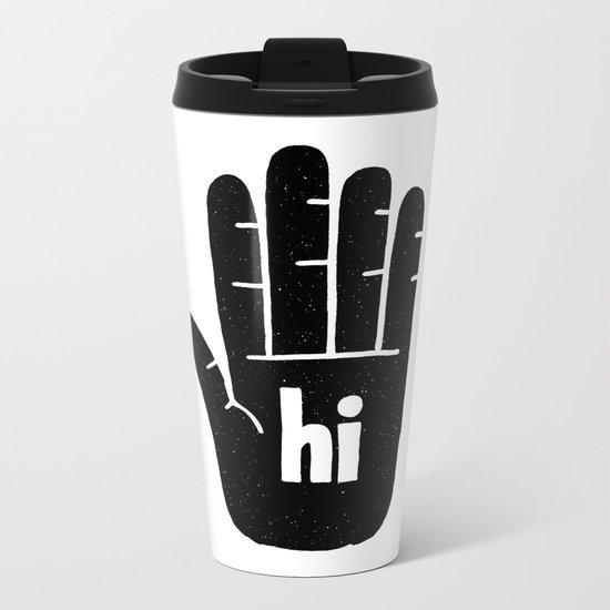 hi five Metal Travel Mug