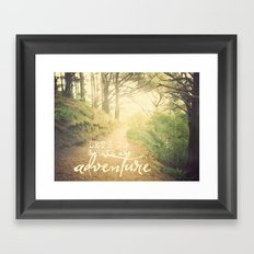 Let's Go And Have An Adventure! Framed Art Print