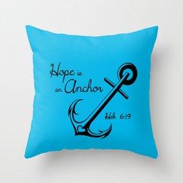 Hope is an Anchor Throw Pillow
