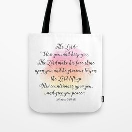 The Lord bless you, and keep you. The Lord make his face shine upon you, and be gracious to you Tote Bag