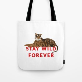 Tiger - stay wild forever Tote Bag
