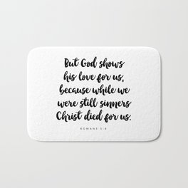 Romans 5:8 - Bible Verse Bath Mat