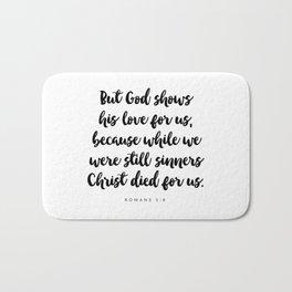 Romans 5:8 - Bible Verse Bath Mat