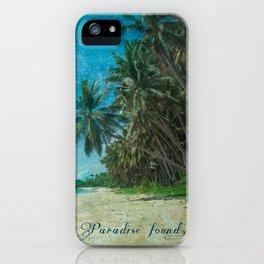 Paradise found. iPhone Case